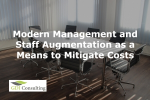 Modern Management and Staff Augmentation as a Means to Mitigate Costs