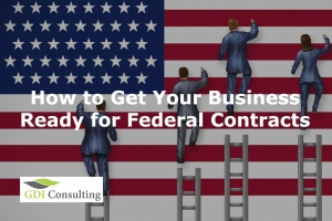 How to Get Your Business Ready for Federal Acquisition Process