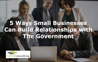 5 Ways Small Businesses Can Build Relationships with the Government
