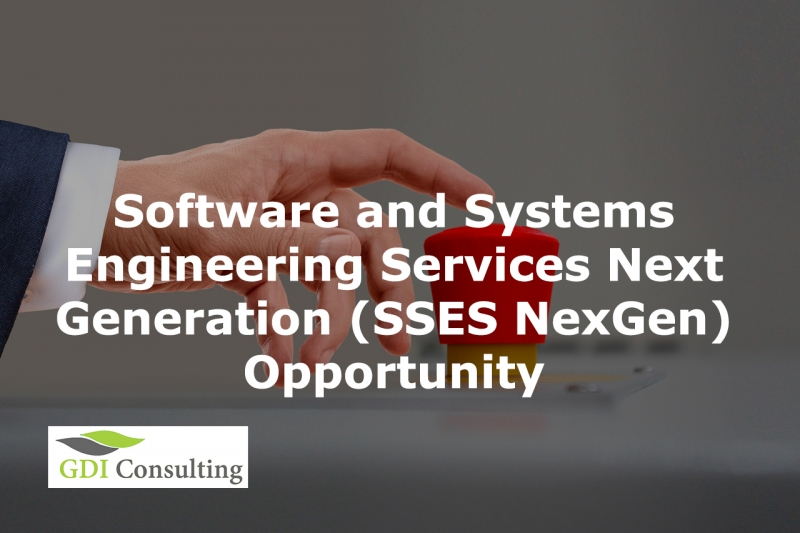 Software and Systems Engineering Services Next Generation (SSES NexGen) Opportunity