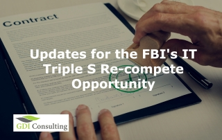 Updates for the FBI's IT Triple S Re-compete Opportunity