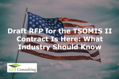 Draft RFP for the TSOMIS II Contract Is Here: What Industry Should Know