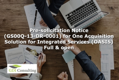 Pre-solicitation Notice (GS00Q-13-DR-0001) for One Acquisition Solution for Integrated Services (OASIS) - Full & open